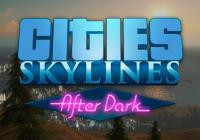 Review for Cities: Skylines - After Dark on PC