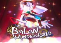 Read Review: Balan Wonderworld (PlayStation 4) - Nintendo 3DS Wii U Gaming