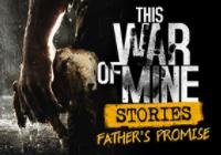 Review for This War of Mine: Stories - Father