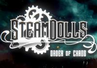 Read preview for SteamDolls - Order of Chaos - Nintendo 3DS Wii U Gaming