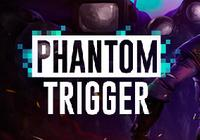 Review for Phantom Trigger on PC