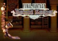 Read review for Final Fantasy Record Keeper - Nintendo 3DS Wii U Gaming