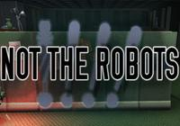 Read Review: Not The Robots (PC) - Nintendo 3DS Wii U Gaming